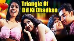 Triangle of Dil Ki Dhadkan Full Movie | New Released Full Hindi Dubbed Movie | Romantic Movie