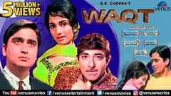 WAQT Hindi Full Movie | Balraj Sahni Raaj Kumar Sunil Dutt | Bollywood Hindi Classic Movies