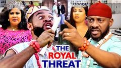 THE ROYAL THREAT FULL SEASON 1&2 - New Movie Yul Edochie Uju Okoli Flashboy 2020 Latest Movie