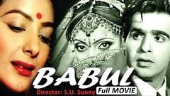 Babul (1950) Full Movie | Old Classic Hindi Films | Nargis, Dilip Kumar, Munawar Sultana