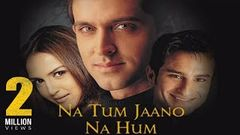 Na Tum Jaano Na Hum💔💔Full Movie HD | Hrithik Roshan new movie | New Hindi movie | na tum jaano na hum
