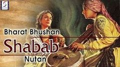 Shabab (1954) Full Movie | शबाब | Bharat Bhushan, Nutan, Shyam Kumar