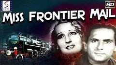 मिस फ्रंटियर मेल (1936) - Miss Frontier Mail (1936) - Super Hit Hindi Full Movie