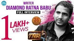 Writer Diamond Ratna Babu Full Interview Frankly With TNR 36 Talking Movies with iDream 214