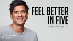 Habit Change Made Easy Rangan Chatterjee, MD | Rich Roll Podcast