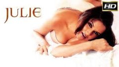 Julie (2004) | Neha Dhupia | Priyanshu Chatterjee | Sanjay Kapoor | Full Bollywood Hot Movies