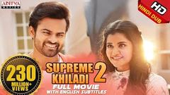 Supreme Khiladi-2 2018 New Released Full Hindi Dubbed Movie Sai Dharam Tej Anupama