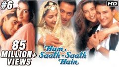 Hum Saath Saath Hain - 6 16 - Bollywood Movie - Salman Khan Saif Ali Khan & Karishma Kapoor