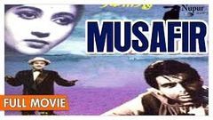 Musafir 1957 Full Movie | Dilip Kumar, Kishore Kumar | Hindi Classic Movies | Nupur Audio