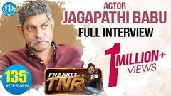 Actor Jagapathi Babu Exclusive interview Frankly With TNR 135 Talking Movies With iDream