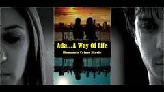 ADA A WAY OF LIFE | New Bollywood Romantic Crime Movie
