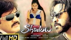 Shadow (2016) Full Hindi Dubbed Movie | Venkatesh Taapsee Pannu Srikanth Madhurima