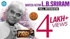 LB Sriram Exclusive Interview | Frankly With TNR 53 | Shivaratri Special 2017 | Talking Movies 289