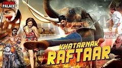 Khatarnak Raftaar | New Upload Full Hindi Dubbed Movie | English Subtitle Hindi Movie