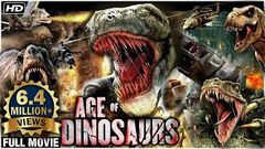 Age Of Dinosaurs Full Hindi Movie | Hindi Dubbed Movies 2019 | Action Movies | Hollywood Movies